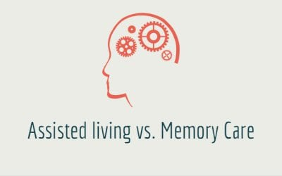 Assisted Living vs. Memory Care